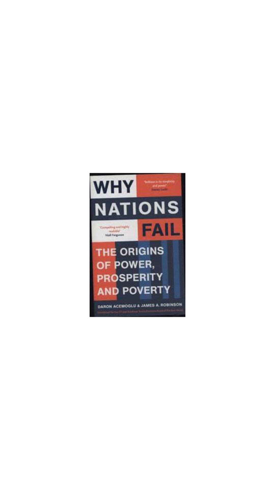 why nations fails book review Why nations fail offers an excellent way for any interested reader to learn about them and their consequences whereas most writing by academic economists is incomprehensible to the lay public, acemoglu and robinson have written this book so that it can be understood and enjoyed by all of us who aren't economists.
