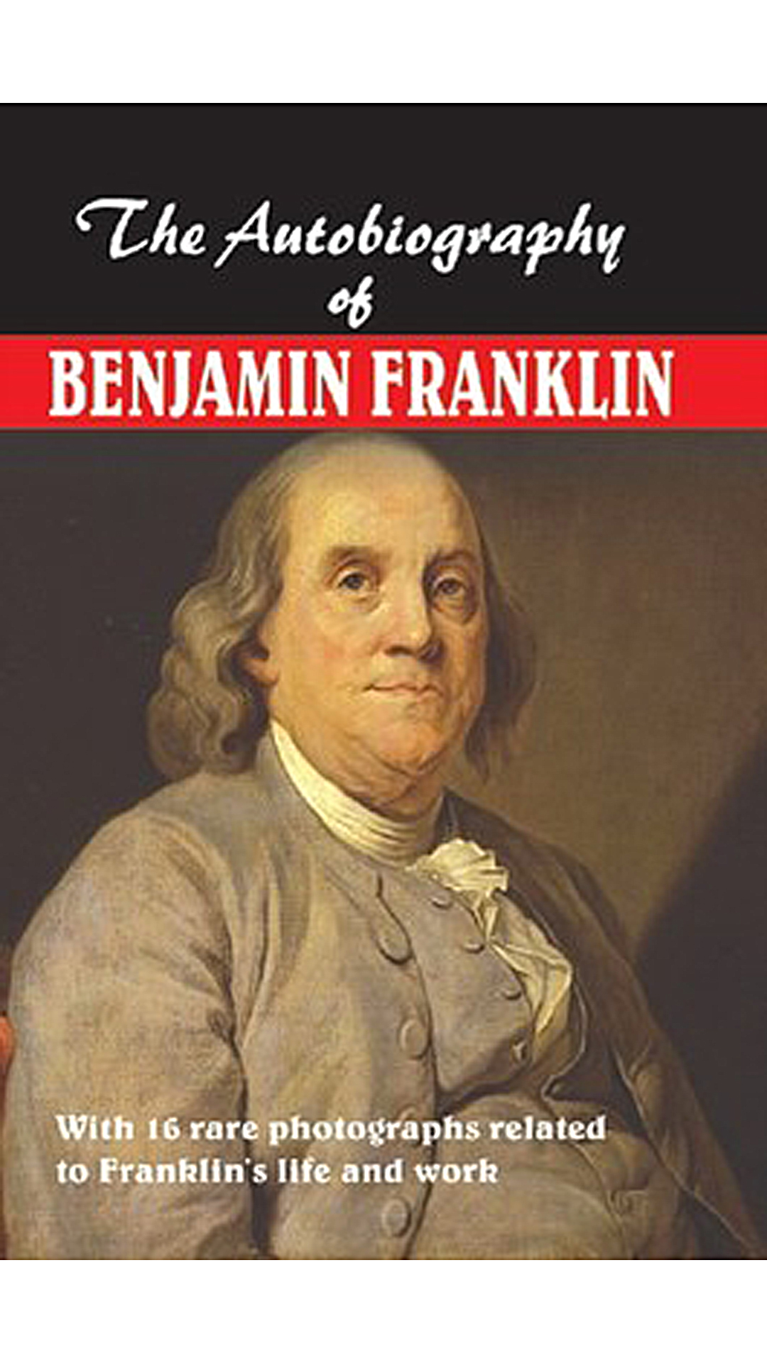 essay on benjamin franklins autobiography Benjamin franklin pioneered the spirit of self-help in america and john locke's essay concerning human understanding franklin's autobiography.