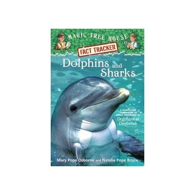 Magic Tree House Fact Tracker #9: Dolphins And Sharks