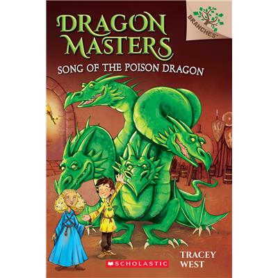 Song Of The Poison Dragon A Branches Book