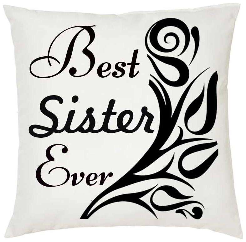 Juvixbuy Best sister ever 01 Printed white Cushion (12 Inch x 12 Inch)with Filler