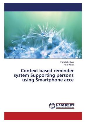 Context based reminder system Supporting persons using Smartphone acce 1
