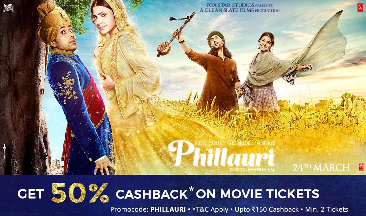 Phillauri Movie Tickets | Get 50% Cashback