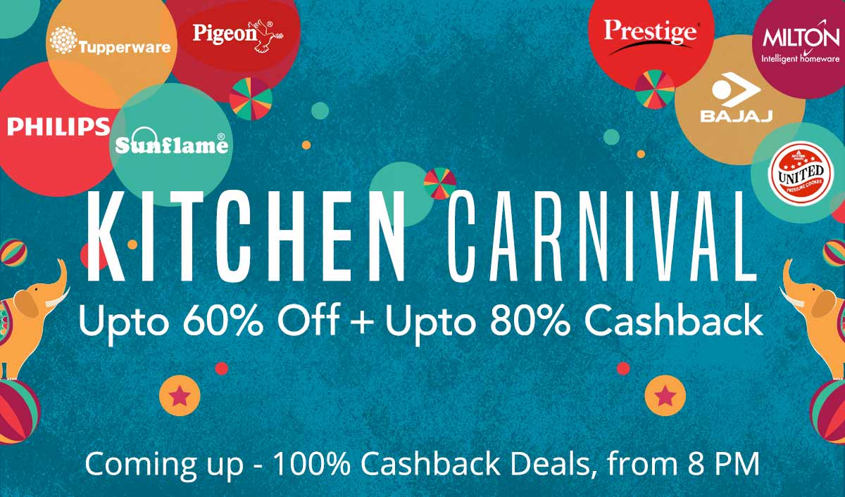 Kitchen Carnival | Upto 100% Cashback