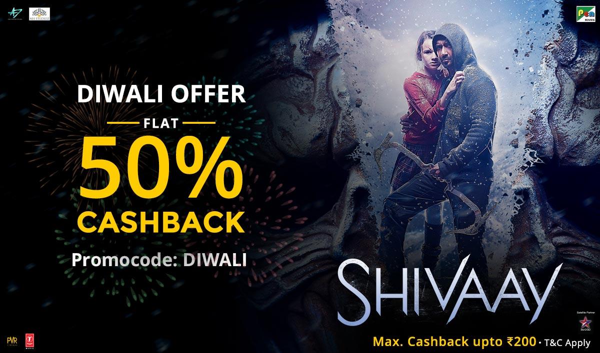 Shivaay Tickets | Flat 50% Cashback